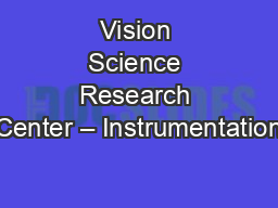Vision Science Research Center – Instrumentation