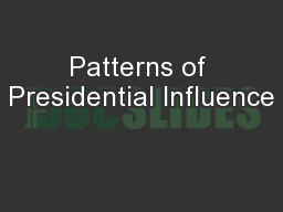 Patterns of Presidential Influence PowerPoint PPT Presentation