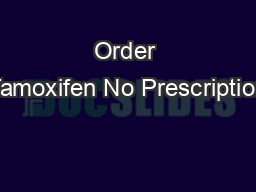 Order Tamoxifen No Prescription
