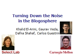 Turning Down the Noise in the Blogosphere PowerPoint PPT Presentation