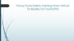 Floury Food Safety Training From Virtual To Reality For You