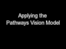 Applying the Pathways Vision Model