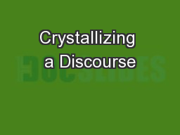 Crystallizing a Discourse