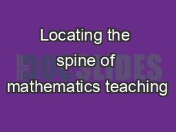 Locating the spine of mathematics teaching
