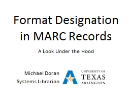 Format Designation in MARC Records PowerPoint PPT Presentation