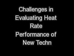Challenges in Evaluating Heat Rate Performance of New Techn PowerPoint PPT Presentation