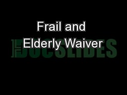 Frail and Elderly Waiver PowerPoint PPT Presentation