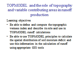 TOPMODEL and the role of topography and variable contributi