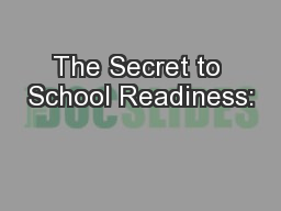 The Secret to School Readiness: