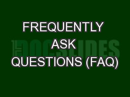 FREQUENTLY ASK QUESTIONS (FAQ)