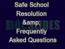 Safe School Resolution & Frequently Asked Questions