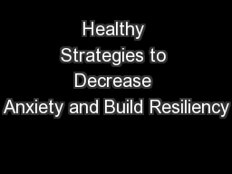 Healthy Strategies to Decrease Anxiety and Build Resiliency