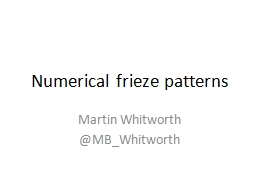 Numerical frieze patterns PowerPoint PPT Presentation