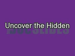 Uncover the Hidden
