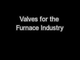 Valves for the Furnace Industry