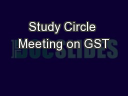 Study Circle Meeting on GST PowerPoint PPT Presentation