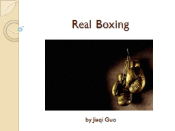 Real Boxing PowerPoint PPT Presentation