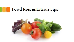 Food Presentation Tips PowerPoint PPT Presentation