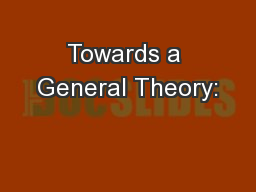Towards a General Theory: