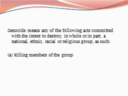 Genocide means any of the following acts committed with th