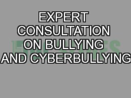 EXPERT CONSULTATION ON BULLYING AND CYBERBULLYING