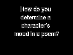 How do you determine a character's mood in a poem?