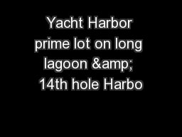 Yacht Harbor prime lot on long lagoon & 14th hole Harbo