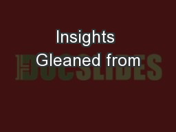 Insights Gleaned from PowerPoint PPT Presentation