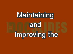 Maintaining and Improving the