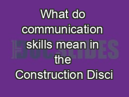 What do communication skills mean in the Construction Disci