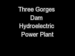 Three Gorges Dam Hydroelectric Power Plant