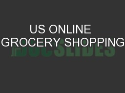 US ONLINE GROCERY SHOPPING