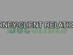 ATTORNEY-CLIENT RELATIONSHIP