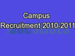 Campus Recruitment 2010-2011 PowerPoint PPT Presentation