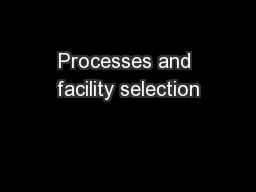 Processes and facility selection
