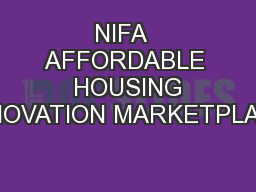 NIFA  AFFORDABLE  HOUSING INNOVATION MARKETPLACE