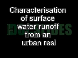 Characterisation of surface water runoff from an urban resi PowerPoint PPT Presentation