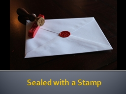 Sealed with a Stamp PowerPoint PPT Presentation