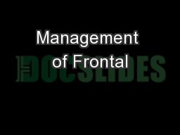 Management of Frontal