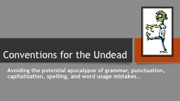 Conventions for the Undead PowerPoint PPT Presentation