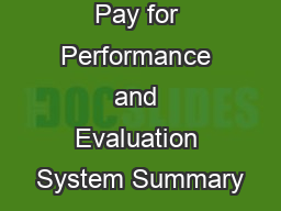 Pay for Performance and Evaluation System Summary