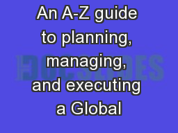 An A-Z guide to planning, managing, and executing a Global