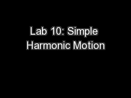 Lab 10: Simple Harmonic Motion PowerPoint PPT Presentation