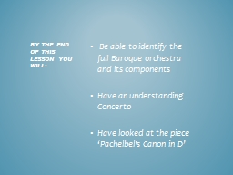 Be able to identify the full Baroque orchestra and its com