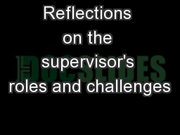 Reflections on the supervisor's roles and challenges