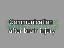 Communication after brain injury PowerPoint PPT Presentation
