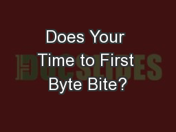 Does Your Time to First Byte Bite?