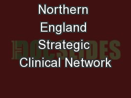 Northern England Strategic Clinical Network PowerPoint PPT Presentation