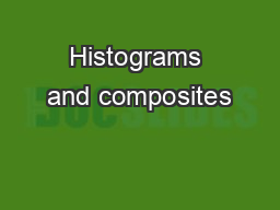 Histograms and composites