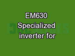 EM630 Specialized inverter for